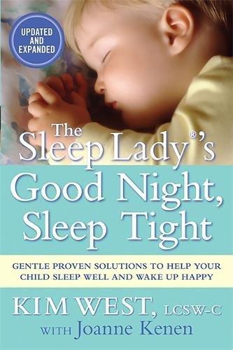 The Sleep Lady®'s Good Night, Sleep Tight: Gentle Proven Solutions to Help Your Child Sleep Well