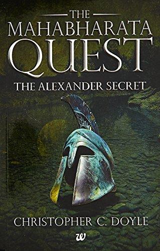 The Alexander Secret : Book I of the Mahabharata Quest Series