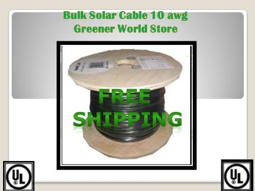 Bulk Solar Cable 75 Feet Bulk U.S. Made Solar Cable 10 AWG 600 Volt Ul Listed Greener World Store by U.S. Made UL Certified Bulk Solar Cable